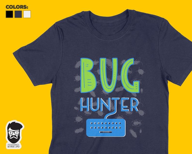 3f0d8f0ad Bug Hunter Shirt Funny Programmer T-Shirt Coder Gift | Etsy
