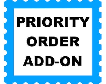 Priority order - Add-On. Rush through my order. Quick handling time.