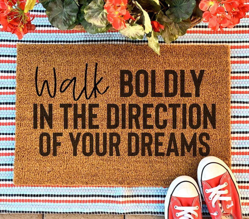 Personalized Doormat Walk Boldly in Direction Of Your Dreams Welcome Mat Housewarming Gift Farmhouse Decor Closing Gift Wedding Gift