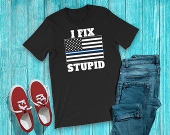 df79f27e Funny Paramedic Shirt - Cool EMT Gift T-Shirt - Thin White Line EMS Tee - I  Fix Stupid Short-Sleeve Unisex T-Shirt