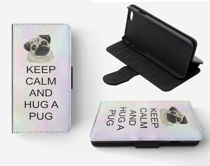 Keep Calm And Hug A Pug Phone Flip Wallet Case Cover for Apple iPhone & Samsung Galaxy