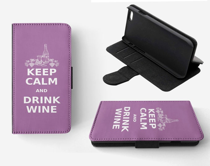 Keep Calm And Drink Wine Phone Flip Wallet Case Cover for Apple iPhone & Samsung Galaxy
