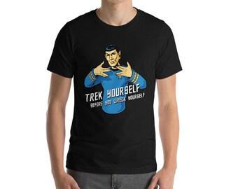 7c89113b5 Trek Yourself Before You Wreck Yourself Spock Unisex Tee - Geeky Funny Star  Trek Shirt
