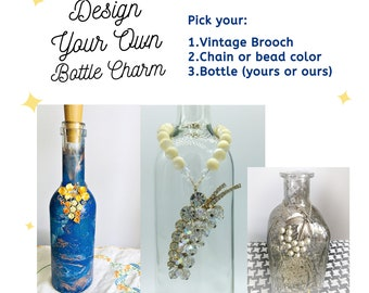 Vintage Home Decor, Design Your Own, Bottle Charm, Housewarming Gift