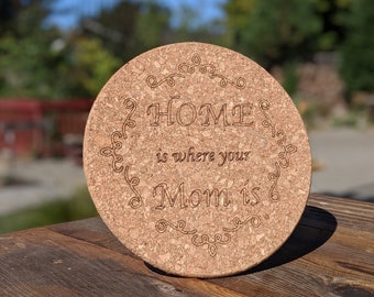 Cork Pot Holder - Home is where your Mom is