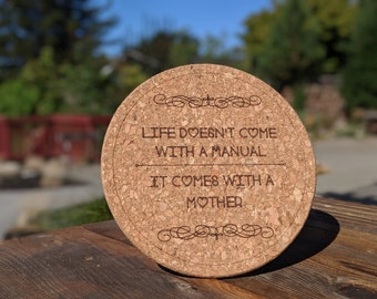 Cork Pot Holder - Life comes with a Mother