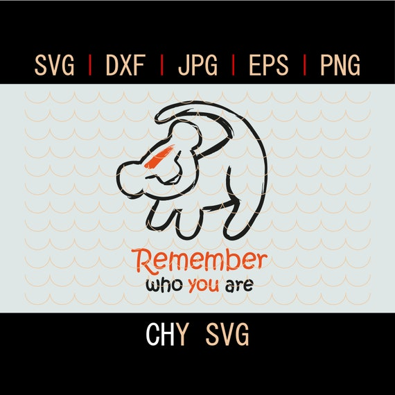 Simba Svg Remember Who You Are Lion Baby Lion King Svg Etsy