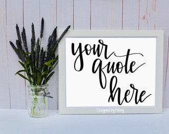 Custom Quote | Wall Decor | Quote Print | Hand Lettering Print | Calligraphy Print