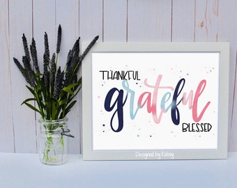 Thankful. Grateful. Blessed. | Quote Print | Hand Lettering Print | Calligraphy Print