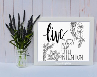 Live Every Day With Intention | Wall Decor | Quote Print | Hand Lettering Print | Calligraphy Print