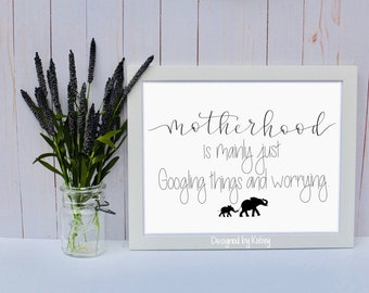 Motherhood is Mostly Just Googling Things and Worrying | Wall Decor | Quote Print | Hand Lettering Print | Calligraphy Print