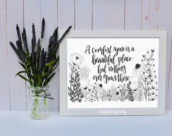 A Comfort Zone is a Beautiful Place but Nothing Ever Grows There | Wall Decor | Quote Print | Hand Lettering Print | Calligraphy Print