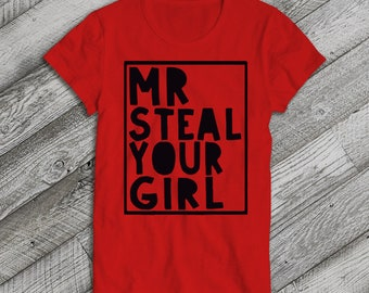 5bc5c6b0b Mr STEAL YOUR GIRL Valentines Day Shirt for Youth Adults Hearts