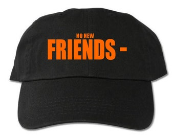 52e2ed2681387 No New Friends Unstructured Black Dad Hat