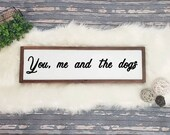 You, me and the dogs sign dog sign livingroom sign farmhouse style sign