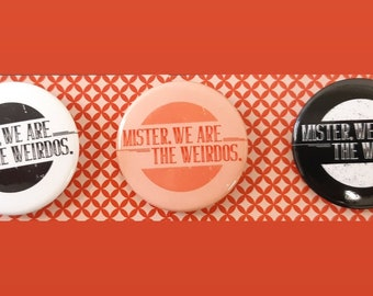 Retro Style Accessories - Mister, We Are the Weirdos Pins - Dazed and Confused Style, Vintage Style Accessories, Quirky Pins, 90s Style