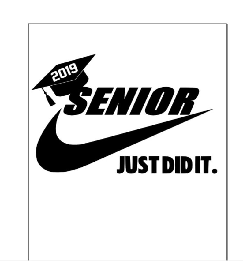 4bf25dc705bef Original! Other files are not clean cuts. Beware. senior 2019 just did it  graduation nike svg