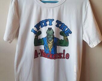 f5305a87e1 Mr T I Pity The Fool Andrew Mackenzie t shirt