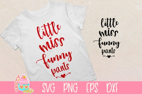 Little Miss Funny Pants Svg Funny Pants Svg Funny Quotes Etsy