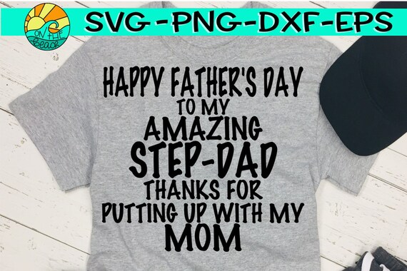 Free All american svg autism and cancer svg birthday svg black history month camping svg cancer svg cannabis svg christian svg christmas svg disney svg dr. Happy Father S Day Step Dad Stepdad Thanks For Putting Etsy SVG, PNG, EPS, DXF File