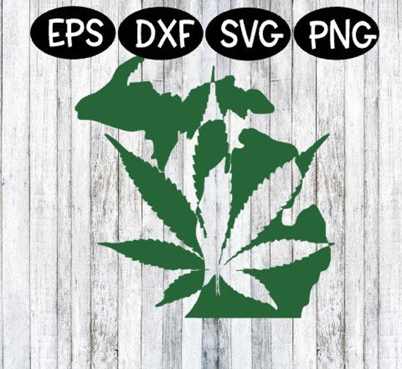 Michigan Michigan Svg Marijuana Marijuana Svg Weed Weed Etsy