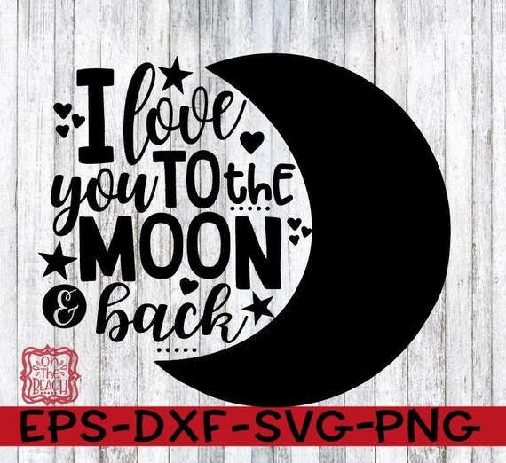 Valentine Valentine Svg I Love You To The Moon And Back I Etsy
