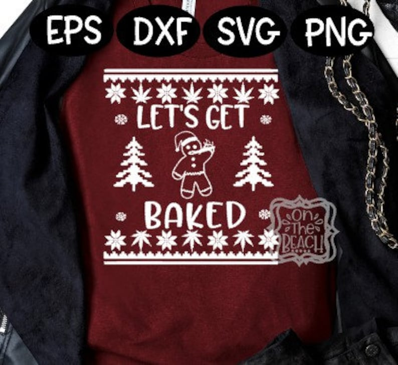 baked svg Let/'s get Baked funny christmas sweater design let/'s get baked svg smoking svg baked smoking