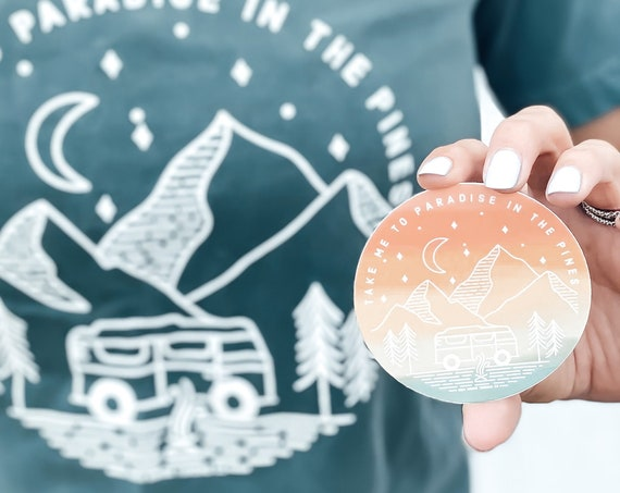 """""""Take Me to Paradise in the Pines"""" Sticker"""
