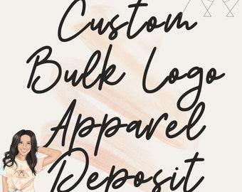 Custom Bulk Apparel Deposit