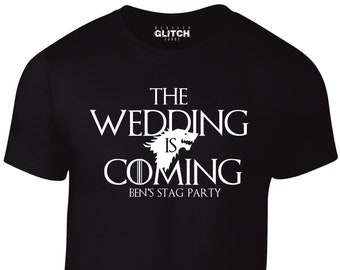 e84f5590 Reality Glitch The Wedding Is Coming Custom Stag T-shirt - Game of thrones  Inspired