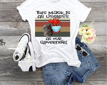 Rooster This Mask Make Is As Useless As Our Governor.... design t-shirt