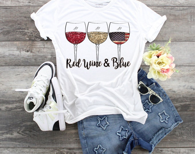Red Wine & Blue, 4th of July wine, Red White Blue wine glasses,  Flag wine glasses, Patriotic Wine, Ladies red wine blue shirt, July 4th