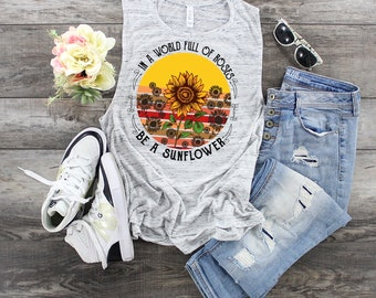 In A World Full Of Rose's Be... sublimation design Bella Canvas flowy tank.