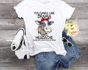 Cow You Smell Like Drama and a Headache Please Go Away From Me Heifer, Cow Red Bandana, Cow Sunglasses shirt, Ladies Cow Lover shirt, Cow