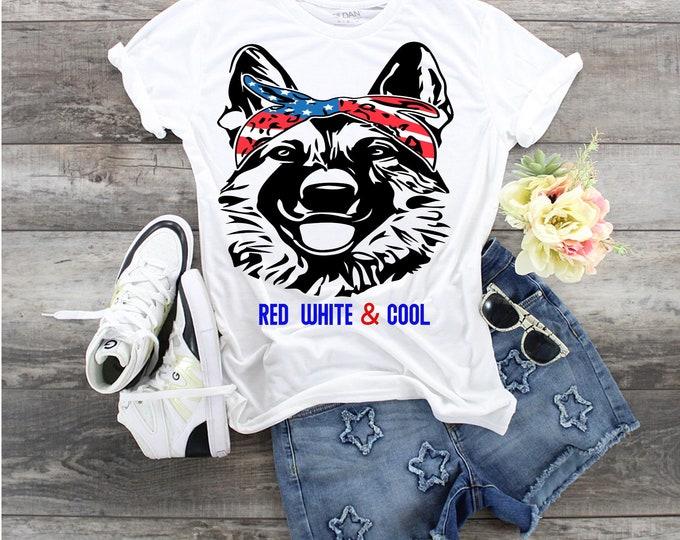 German Shepherd Red White & Cool, 4th of July Dog. Dog Mom gift, Shirt for dig lover, German Shepherd Mom Gift, GSD lover t, Patriotic dog,
