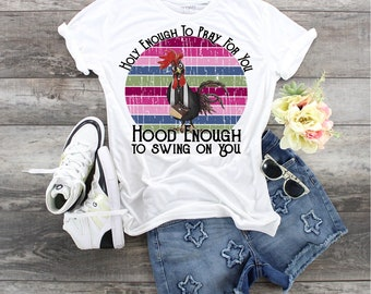 Chicken Holy Enough To Pray For You Hood Enough To Swing On You. . design
