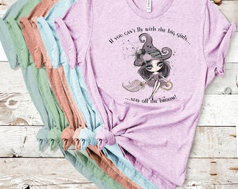 If You Can't Fly With The Big Girls Stay Off The Broom, Cute Witch, Cute Womens tee, Cute Girls Tee, Witch shirt, Cute Broomstick Witch tee,