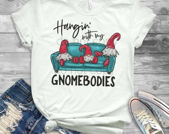 Hanging With Gnomebody design t-shirt