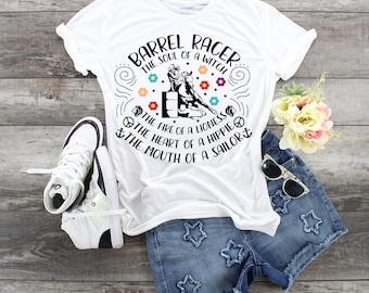 Barrel Racer The Soul Of A Witch, The Fire Of A Lioness, Soul Of Of A Hippie, Mouth Of A Sailor,