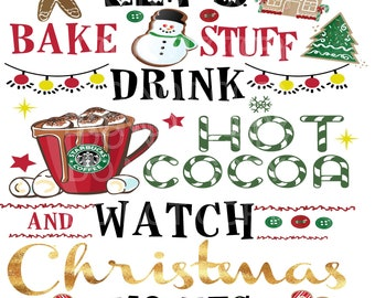 Sublimation TRANSFER Christmas Let's Bake Stuff Drink Cocoa And Watch Christmas Movie ,Ready To Press, Funny Xmas, Let's Bake for Christmas