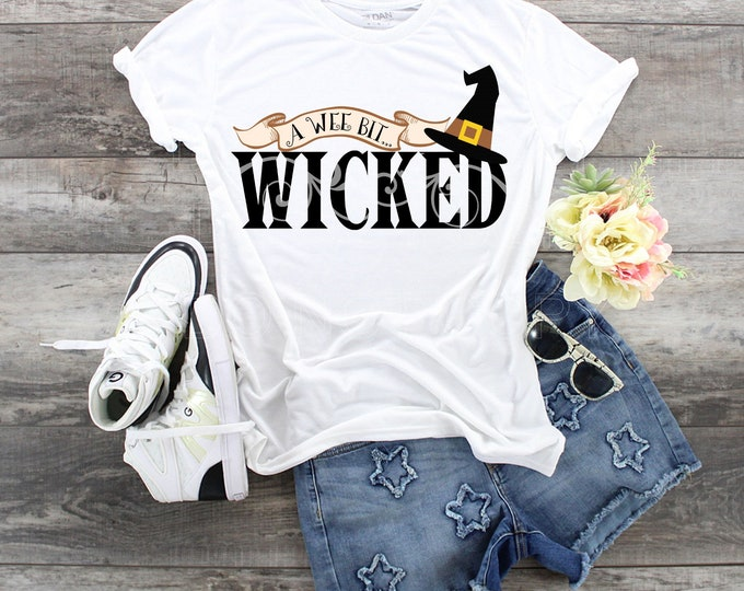 Witchy A Wee Bit Wicked, wicked witch shirt, Witch tee, pagan tee,  shirt for witch,  witches tee, witch lover shirt,  Wiccan shirt, Wicked