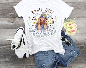 April Girl Birthday's Girl I Have 3 Side, Zodiac April, April Lady Three Side, Don't Mess With April Girls, Ladies April Birthday Shirt,