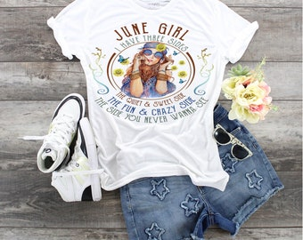 June Girl Birthday's I Have 3 Side, Ladies Birthday Shirt, June Birthday Shirt, Birthday Girl, Birthday Woman, Zodiac, Crazy Ladies June,