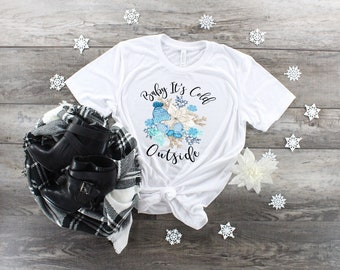 Baby It's Cold Outside design t-shirt