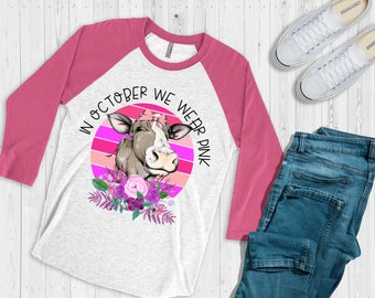 October Breast Cancer Awareness Pink Cow In October We Wear Pink , Breast Cancer Cow, design raglan.