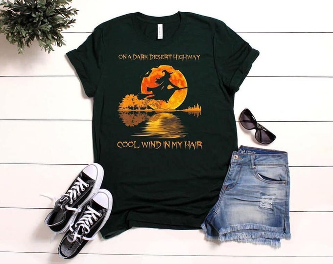 On A Dark Desert Highway Cool Wind In My Hair Witch... shirt Bella Canvas tshirt