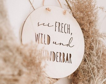 Wooden Sign - Be cheeky, wild and wonderful - punched gift for birth decoration wood