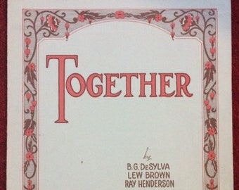 TOGETHER : by deSylva, Brown, & Henderson. Sheet music for piano. 1928.