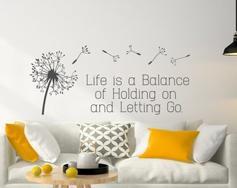 2d27c07700 Dandelion Wall Decal Quote Life Is A Balance Of Holding On And Letting Go -  Inspirational Wall Art Decal for Bedroom Living Room Home Decor