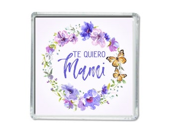 Spanish magnet -I love you Mami - Mothers day- Iman para el dia de la madre. Te quiero Mami